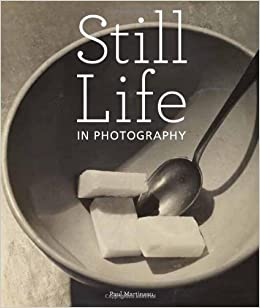 Still Life in Photography: Paul Martineau: 9781606060339