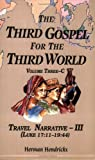 img - for The Third Gospel for the Third World: Travel Narrative-III (Luke 17:11-19:44) book / textbook / text book