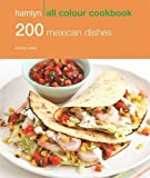 Emma Lewis Hamlyn All Colour Cookbook: 200 Mexican Dishes