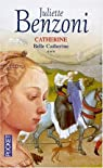 Catherine, tome 3 : Belle Catherine
