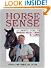 Horse Sense: A Complete Guide to Horse Selection & Care