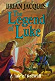 The Legend of Luke (0091768624) by Jacques, Brian