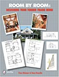 img - for Room by Room: Designing Your Timber Frame Home book / textbook / text book