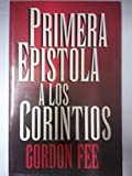 Primera Epistola a Los Corintios (Neuva Creacion) (Spanish Edition) (0802809243) by Fee, Gordon D.