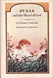 Julia and the Hand of God (0525329102) by Eleanor Cameron