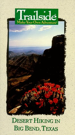 Trailside: Desert Hiking in Big Bend, Texas [VHS]