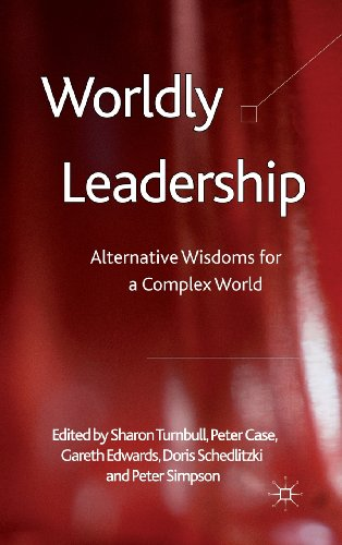 Worldly Leadership: Alternative Wisdoms For A Complex World