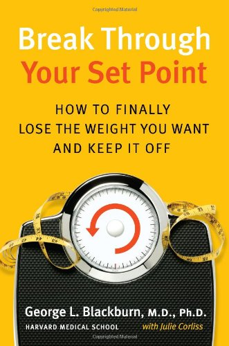 Break Through Your Set Point: How To Finally Lose The Weight You Want And Keep It Off front-73708