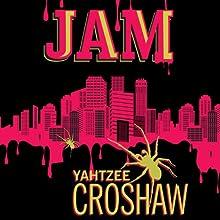 Jam   Livre audio Auteur(s) : Yahtzee Croshaw Narrateur(s) : Yahtzee Croshaw