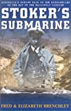 Stokers Submarine: Australias daring raid on the Dardenelles on the day of the Gallipoli landing