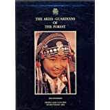 The Akha: Guardians of the Forest (Beautiful and Educational Books on the Peoples of South China)