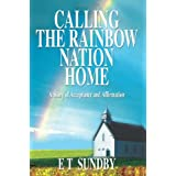 Calling the Rainbow Nation Home: A Story of Acceptance and Affirmation ~ E Sundby