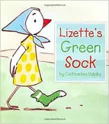 Lizette's Green Sock: Catharina Valckx: 9780618452989: Amazon.com