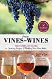 img - for From Vines to Wines, 5th Edition: The Complete Guide to Growing Grapes and Making Your Own Wine book / textbook / text book