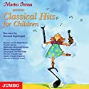 Classical Hits for Children Hörbuch von Marko Simsa Gesprochen von: Howard Nightingall