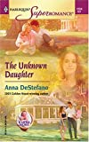 The Unknown Daughter: A Little Secret (Harlequin Superromance No. 1247)