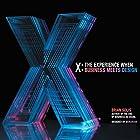 X: The Experience When Business Meets Design Hörbuch von Brian Solis Gesprochen von: Steven Menasche
