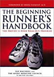 The Beginning Runner's Handbook: The Proven 13-Week Walk/Run Program