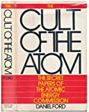 The Cult of the Atom : The Secret Papers of the Atomic Energy Commission