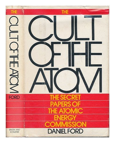 The Cult of the Atom : The Secret Papers of the Atomic Energy Commission PDF
