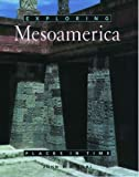Exploring Mesoamerica (Places in Time)