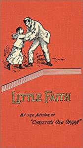 "Cover of ""Little Faith (Faith of a Child)..."