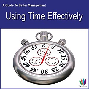 Using Time Effectively Audiobook