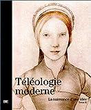 echange, troc Collectif - La Naissance d'une idée, tome 2 : Téléologie moderne