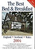 img - for The Best Bed & Breakfast 2004: England, Scotland & Wales book / textbook / text book