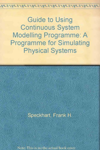 A Guide to Using Csmp--The Continuous System Modeling Program: A Program for Simulating Physical Systems