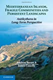 img - for Mediterranean Islands, Fragile Communities and Persistent Landscapes: Antikythera in Long-Term Perspective book / textbook / text book