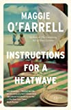 Maggie O'Farrell Instructions for a Heatwave (Vintage)