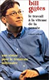 Le travail à la vitesse de la pensée (French Edition) (2221089499) by Gates, Bill