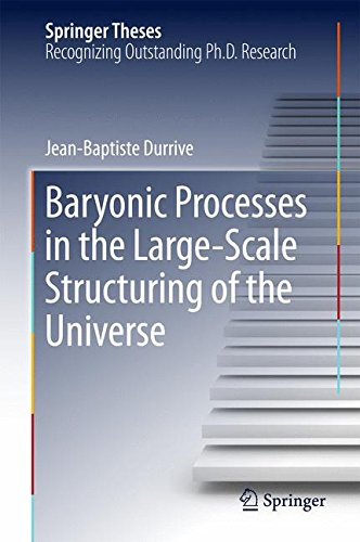 Baryonic Processes in the Large-Scale Structuring of the Universe (Springer Theses) [Durrive, Jean-Baptiste] (Tapa Dura)