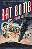 img - for Bat Bomb: World War II's Other Secret Weapon Hardcover - January, 1992 book / textbook / text book