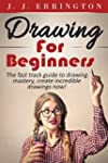 Drawing: Drawing For Beginners - The...