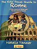 The Kids' Travel Guide to Rome: A New Adventure Series with The Educational Tourist
