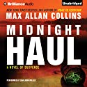 Midnight Haul (       UNABRIDGED) by Max Allan Collins Narrated by Dan John Miller