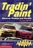 Tradin' Paint: Raceway Rookies and Royalty (0439341272) by Bisson, Terry