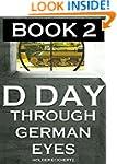 D DAY Through German Eyes BOOK 2 - Mo...