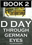 D DAY Through German Eyes BOOK 2 - Mo...