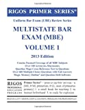 Rigos Primer Series Uniform Bar Exam (UBE) Review Series Multistate Bar Exam (MBE) Volume 1 2013 Edition (Multistate Bar Exam (MBE) 2013 Review)