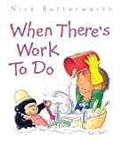When There's Work to Do (Collins Baby & Toddler) (0001374370) by Butterworth, Nick