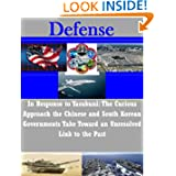 In Response to Yasukuni: The Curious Approach the Chinese and South Korean Governments Take Toward an Unresolved...