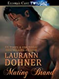 Mating Brand (Mating Heat Book 3) - Laurann Dohner