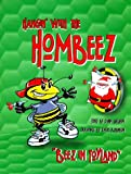 Hangin' With the Hombeez: Beez in Toyland