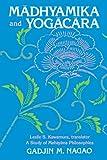 Madhyamika and Yogacara: A Study of Mahayana Philosophies (Suny Series in Buddhist Studies) (Suny Series in Tantric Studies)