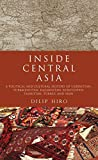 img - for Inside Central Asia: A Political and Cultural History of Uzbekistan, Turkmenistan, Kazakhstan, Kyrgyz stan, Tajikistan, Turkey, and Iran book / textbook / text book