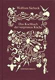 : Das Kochbuch der verpönten Küche
