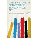 Grip's Historical Souvenir of Seneca Falls, N.Y... Volume 1